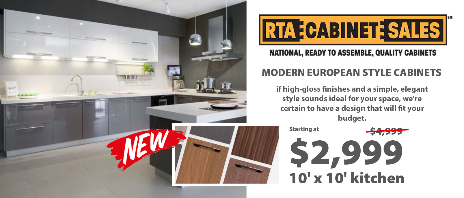 European Style Cabinets Starting at only $2999 Cabinets Only